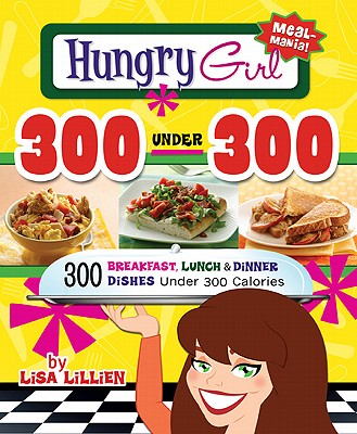 Hungry Girl 300 Under 300 By Lillien, Lisa
